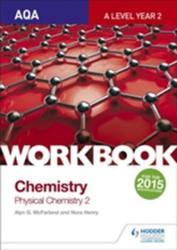 AQA A-Level Chemistry Workbook: Physical Chemistry 2 (ISBN: 9781471845055)