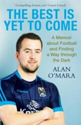 Best is Yet to Come - A Memoir About Football and Finding a Way Through the Dark (ISBN: 9781473648296)