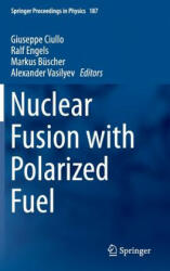 Nuclear Fusion with Polarized Fuel (ISBN: 9783319394701)