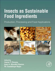 Insects as Sustainable Food Ingredients - Production, Processing and Food Applications (ISBN: 9780128028568)