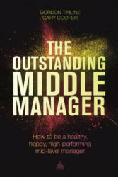 Outstanding Middle Manager - How to be a Healthy, Happy, High-Performing Mid-Level Manager (ISBN: 9780749474669)