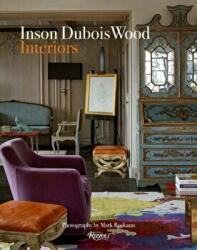 Inson Dubois Wood - Interiors (ISBN: 9780847848737)