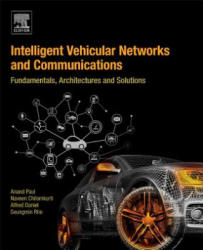 Intelligent Vehicular Networks and Communications - Fundamentals, Architectures and Solutions (ISBN: 9780128092668)