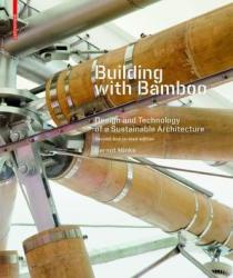 Building with Bamboo - Design and Technology of a Sustainable Architecture (ISBN: 9783035610246)