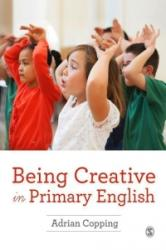 Being Creative in Primary English (ISBN: 9781473915657)