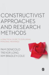 Constructivist Approaches and Research Methods - A Practical Guide to Exploring Personal Meanings (ISBN: 9781473930292)