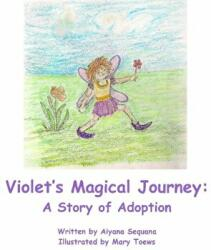 Violet's Magical Journey - A Story of Adoption (ISBN: 9781944781385)