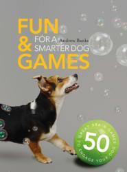 Fun & Games for a Smarter Dog (ISBN: 9781782404057)