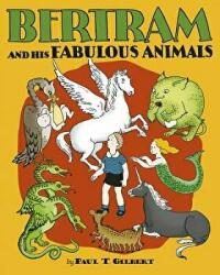 Bertram and His Fabulous Animals Chapter Book A257 (ISBN: 9780764975394)