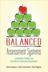Balanced Assessment Systems - Leadership, Quality, and the Role of Classroom Assessment (ISBN: 9781506354200)