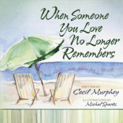 When Someone You Love No Longer Remembers (ISBN: 9780736938716)
