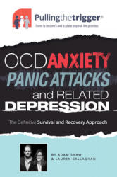 Pulling the Trigger: OCD, Anxiety, Panic Attacks and Related Depression - The Definitive Survival and Recovery Approach (ISBN: 9781911246008)