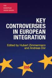 Key Controversies in European Integration - Hubert Zimmermann, Andreas Dür (ISBN: 9781137529503)