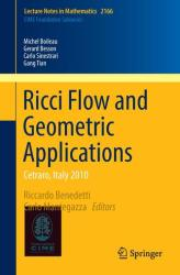 Ricci Flow and Geometric Applications - Cetraro, Italy 2010 (ISBN: 9783319423500)