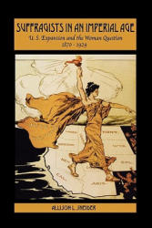 Suffragists in an Imperial Age (ISBN: 9780195321173)