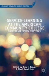 Service-Learning at the American Community College - Theoretical and Empirical Perspectives (ISBN: 9781137361707)