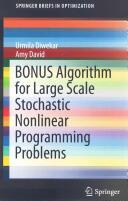 Bonus Algorithm for Large Scale Stochastic Nonlinear Programming Problems (ISBN: 9781493922819)