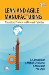 Lean and Agile Manufacturing - Theoretical, Practical and Research Futurities (ISBN: 9788120346116)