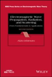 Electromagnetic Wave Propagation, Radiation and Scattering (ISBN: 9781118098813)