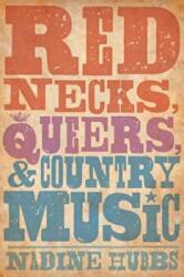 Rednecks, Queers, and Country Music (ISBN: 9780520280663)