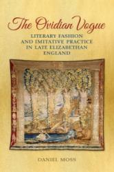 Ovidian Vogue - Literary Fashion and Imitative Practice in Late Elizabethan England (ISBN: 9781442648685)
