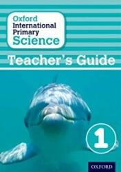 Oxford International Primary Science: Stage 1: Age 5-6: Teacher's Guide 1 (ISBN: 9780198394839)