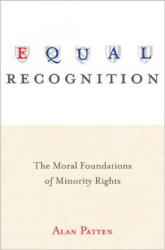 Equal Recognition - The Moral Foundations of Minority Rights (ISBN: 9780691173559)