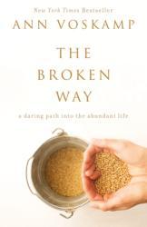 Broken Way - Ann Voskamp (ISBN: 9780310346562)