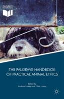 Palgrave Handbook of Practical Animal Ethics - Andrew Linzey, Clair Linzey (ISBN: 9781137366702)