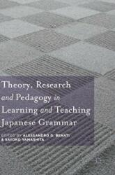 Theory, Research and Pedagogy in Learning and Teaching Japanese Grammar (ISBN: 9781137498915)