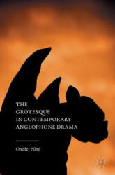Grotesque in Contemporary Anglophone Drama (ISBN: 9781137513175)