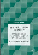 Reputation Economy - Understanding Knowledge Work in Digital Society (ISBN: 9781137561053)