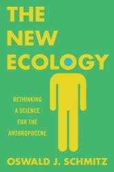 New Ecology - Rethinking a Science for the Anthropocene (ISBN: 9780691160566)