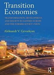 Transition Economies - Transformation, Development, and Society in Eastern Europe and the Former Soviet Union (ISBN: 9781138831131)