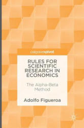Rules for Scientific Research in Economics - The Alpha-Beta Method (ISBN: 9783319305417)
