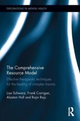 Comprehensive Resource Model - Effective Therapeutic Techniques for the Healing of Complex Trauma (ISBN: 9781138916005)