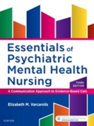 Essentials of Psychiatric Mental Health Nursing - A Communication Approach to Evidence-Based Care (ISBN: 9780323389655)
