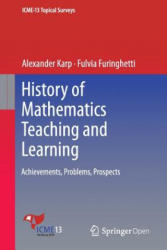 History of Mathematics Teaching and Learning - Achievements, Problems, Prospects (ISBN: 9783319316154)