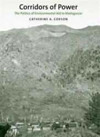 Corridors of Power - The Politics of Environmental Aid to Madagascar (ISBN: 9780300212273)