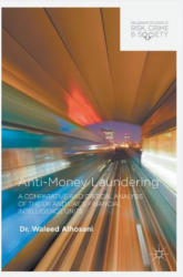 Anti-Money Laundering - A Comparative and Critical Analysis of the UK and UAE's Financial Intelligence Units (ISBN: 9781137594549)
