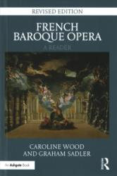 French Baroque Opera: A Reader (ISBN: 9781472465474)