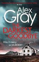 Darkest Goodbye - Alex Gray (ISBN: 9780751554885)