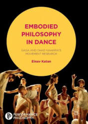 Embodied Philosophy in Dance - Einav Katan-Schmid (ISBN: 9781137601858)