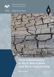 Time-Dependency in Rock Mechanics and Rock Engineering (ISBN: 9781138028630)