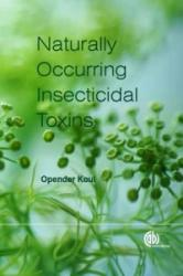 Naturally Occurring Insecticidal Toxins (ISBN: 9781780642703)