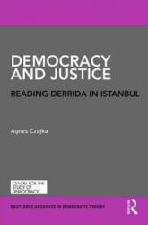 Democracy and Justice - Reading Derrida in Istanbul (ISBN: 9781138910645)