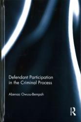 Defendant Participation in the Criminal Process - Abenaa Owusu-Bempah (ISBN: 9781138019577)