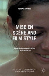 Mise en Scene and Film Style - From Classical Hollywood to New Media Art (ISBN: 9781349444175)