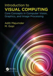 Introduction to Visual Computing - Core Concepts in Computer Vision, Graphics, and Image Processing (ISBN: 9781482244915)