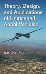 Theory, Design, and Applications of Unmanned Aerial Vehicles (ISBN: 9781498715423)